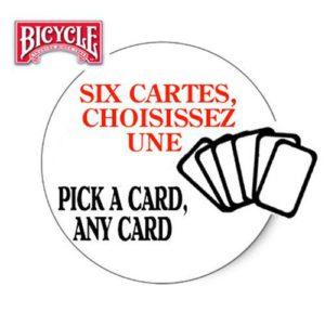 Six Cartes choisissez UNE (qualité Bicycle)